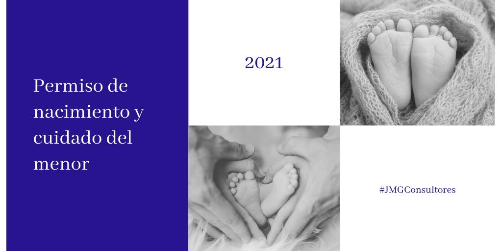Permiso por nacimiento y cuidado del menor 2021